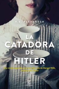 Libro LA CATADORA DE HITLER (EDICIÓN ESPAÑOLA)