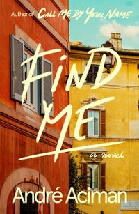 Libro FIND ME (CALL ME BY YOUR NAME #2)