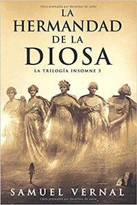 Libro LA HERMANDAD DE LA DIOSA (TRILOGÍA INSOMNE #3)