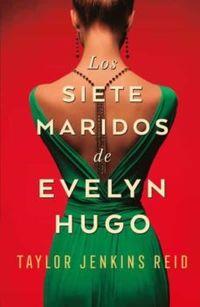 Libro LOS SIETE MARIDOS DE EVELYN HUGO