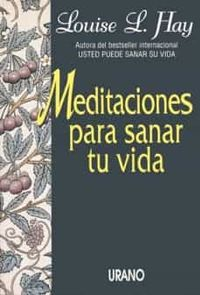 Libro MEDITACIONES PARA SANAR TU VIDA