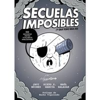 Libro SECUELAS IMPOSIBLES (Y QUE TODO SIGA ASÍ)