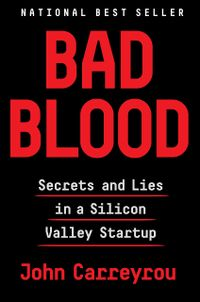 Libro BAD BLOOD: SECRETS AND LIES IN A SILICON VALLEY STARTUP