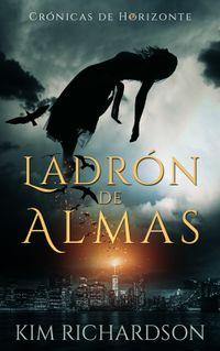Libro LADRÓN DE ALMAS (CRÓNICAS DEL HORIZONTE #1)