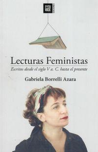 Libro LECTURAS FEMINISTAS: ESCRITOS DESDE EL SIGLO V A C. HASTA LA ACTUALIDAD