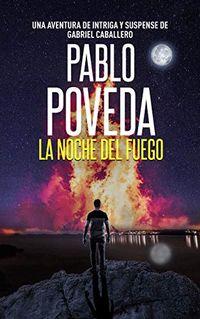 Libro LA NOCHE DEL FUEGO (GABRIEL GALLARDO #3)