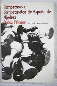 Libro CAMPEONES Y CAMPEONATOS DE ESPAÑA DE AJEDREZ