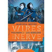 Libro LOS REBELDES (WIRES AND NERVE #2)
