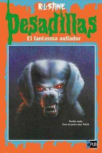 Libro EL FANTASMA AULLADOR (GOOSEBUMPS #32)