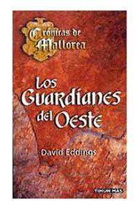 Libro LOS GUARDIANES DEL OESTE (CRÓNICAS DE MALLOREA #1)
