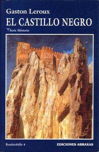 Libro EL CASTILLO NEGRO (JOSEPH ROULETABILLE #4)