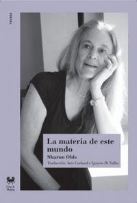 Libro LA MATERIA DE ESTE MUNDO