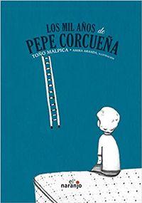 Libro LOS MIL AÑOS DE PEPE CORCUEÑA