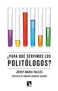 Libro ¿PARA QUÉ SERVIMOS LOS POLITÓLOGOS?