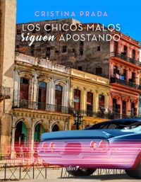 Libro LOS CHICOS MALOS SIGUEN APOSTANDO