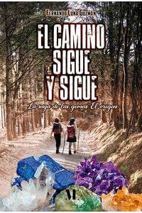 Libro EL CAMINO SIGUE Y SIGUE
