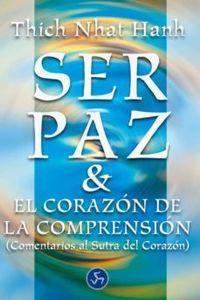 Libro SER PAZ Y EL CORAZÓN DE LA COMPRENSIÓN