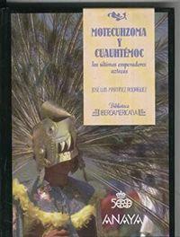 Libro MOTECUHZOMA Y CUAHTÉMOC, LOS ÚLTIMOS EMPERADORES AZTECAS