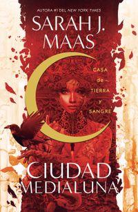 Libro CIUDAD MEDIALUNA (CASA DE TIERRA Y SANGRE)