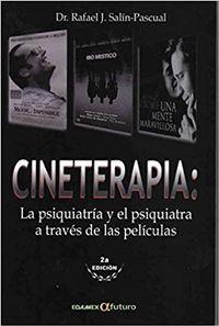 Libro CINETERAPIA LA PSIQUIATRÍA Y EL PSIQUIATRA A TRAVÉS DE LAS PELÍCULAS