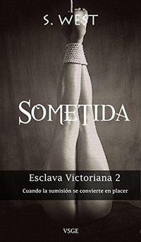 Libro SOMETIDA (ESCLAVA VICTORIANA #2)