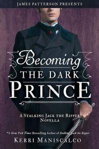 Libro BECOMING THE DARK PRINCE ( STALKING JACK THE RIPPER NOVELLA)