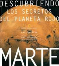 Libro MARTE, DESCUBRIENDO LOS SECRETOS DEL PLANETA ROJO