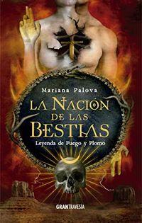 Libro LA NACIÓN DE LAS BESTIAS II, LEYENDA DE FUEGO Y PLOMO