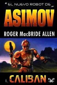 Libro CALIBÁN. EL NUEVO ROBOT DE ASIMOV
