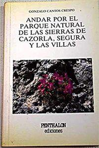 Libro ANDAR POR EL PARQUE NATURAL DE LAS SIERRAS DE CAZORLA, SEGURA Y LAS VILLAS