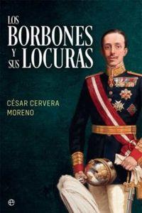Libro LOS BORBONES Y SUS LOCURAS