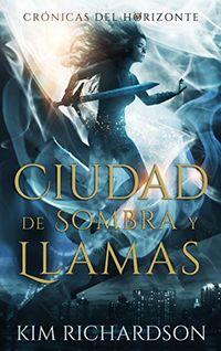 Libro CIUDAD DE SOMBRAS Y LLAMAS