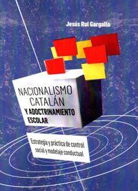 Libro NACIONALISMO CATALÁN Y ADOCTRINAMIENTO ESCOLAR