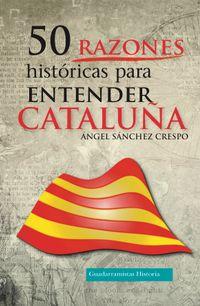 Libro 50 RAZONES HISTÓRICAS PARA ENTENDER CATALUÑA