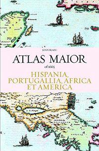 Libro ATLAS MAIOR - HISPANIA PORTUGALLIA AFRICA & AMERICA