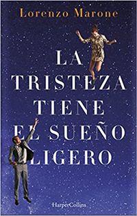 Libro LA TRISTEZA TIENE EL SUEÑO LIGERO