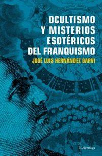 Libro OCULTISMO Y MISTERIOS ESOTÉRICOS DEL FRANQUISMO
