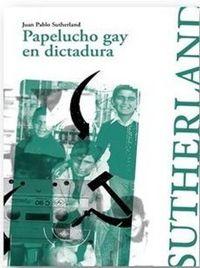 Libro PAPELUCHO GAY EN DICTADURA.