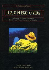 Libro LUZ, O FUEGO, O VIDA
