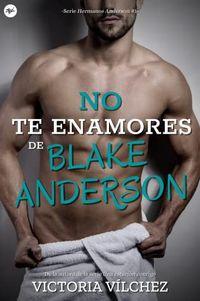 Libro NO TE ENAMORES DE BLAKE ANDERSON