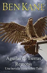 Libro ÁGUILAS EN TIERRAS REMOTAS