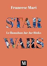 Libro STAR WARS: LE LLAMABAN JAR JAR BINKS