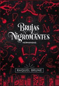 Libro BRUJAS Y NIGROMANTES: HERMANDAD