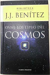 Libro OVNI: LOS ESPÍAS DEL COSMOS