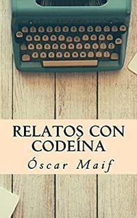 Libro RELATOS CON CODEÍNA