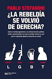 Libro ¿LA REBELDÍA SE VOLVIÓ DE DERECHA?