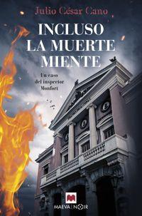 Libro INCLUSO LA MUERTE MIENTE